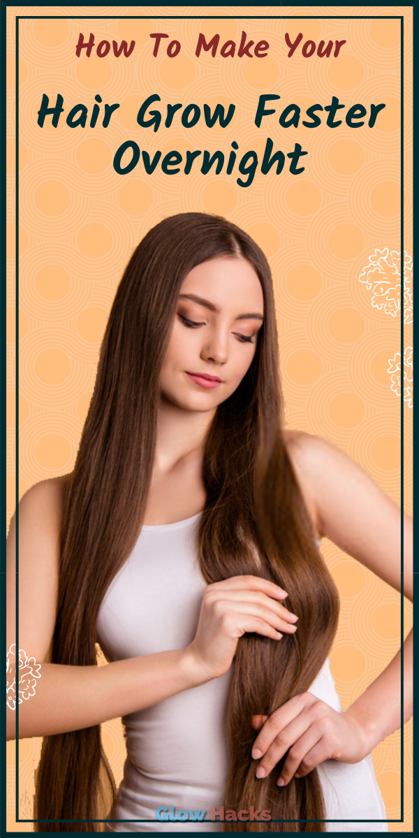 How To Make Your Hair Grow Faster Overnight1